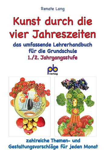 Kunst durch die vier Jahreszeiten 1./2. Klasse